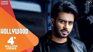 Hollywood : Mankirt Aulakh Ft. Nav Sandhu (Official Song) Latest Punjabi Songs