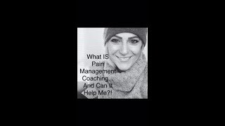 What IS Pain Management Coaching?!