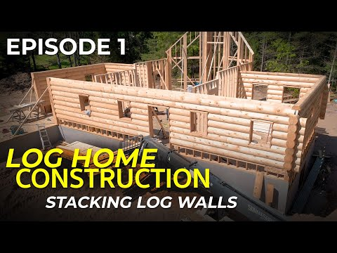 Episode #1 Log Home Construction - Stacking Log Walls, Framing & Building Techniques