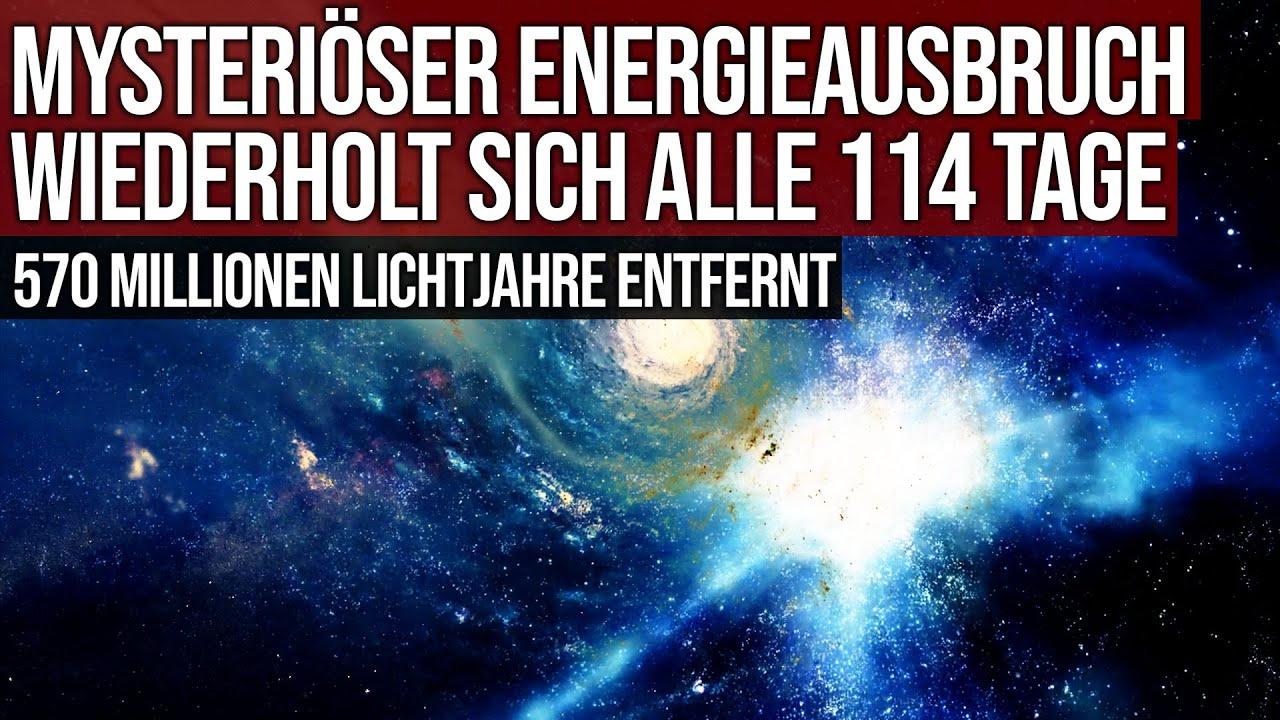 Mysteriöser Energieausbruch wiederholt sich alle 114 Tage - 570 Millionen Lichtjahre entfernt