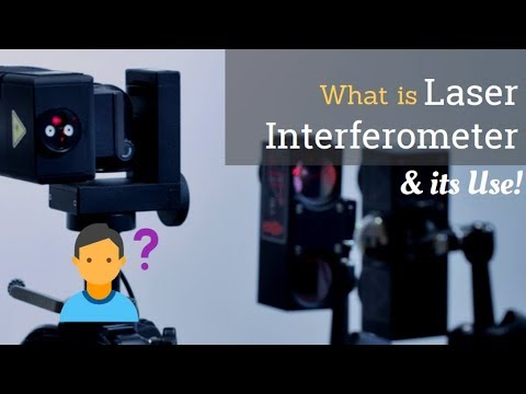What Is Laser Interferometer?  | What Can You Measure Through It?