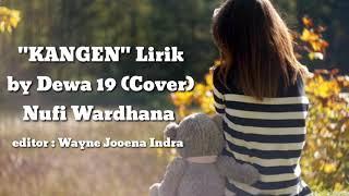 Download lagu Kangen Lirik DEWA 19 Nufi Wardhana MP3