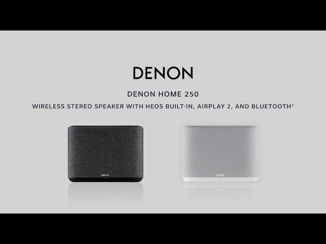 Denon — Introducing the Denon Home 250 Wireless Speaker
