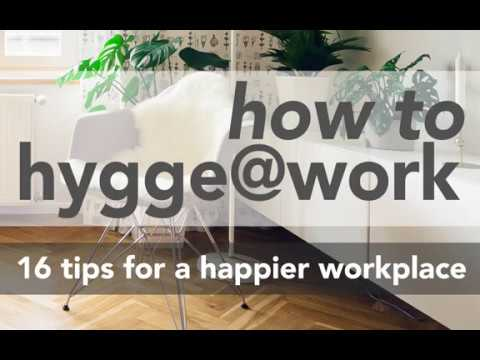 How to Hygge at Work - 16 Tips for a Happier Workplace