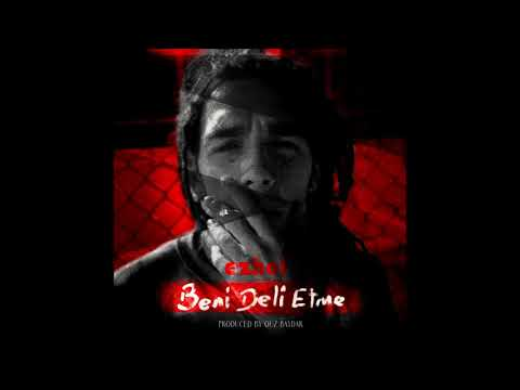 Ezhel - Beni Deli Etme (Prod. Ouz Baydar) #freeezhel