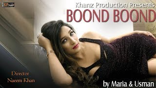 BOOND BOOND BY  MARIA ALI & USMAN - KHANZ PRODUCTION OFFICIAL VIDEO 2018