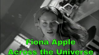 Video Fiona Apple: Across the Universe [FULL HD] download MP3, 3GP, MP4, WEBM, AVI, FLV Maret 2018