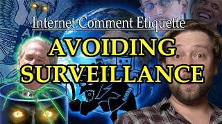 """Internet Comment Etiquette: """"Avoiding Surveillance"""""""