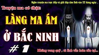 LÀNG MA ÁM Ở BẮC NINH TẬP 1 - Truyện ma có thật về vong trùng tang bắt người  - MC Quàng A Tũn