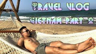 Travel vlog - Vietnam Part 2