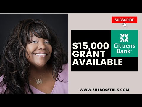 $15,000 GRANT AVAILABLE🔥🔥  CITIZENS BANK  MINORITY SMALL BUSINESS   She Boss Talk
