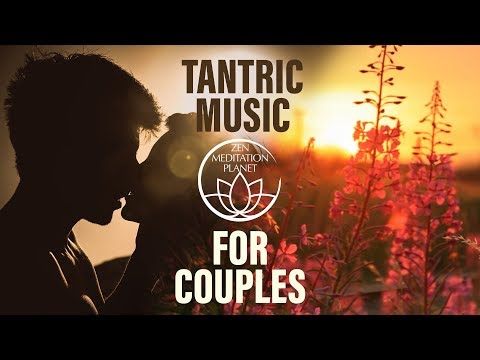 Tantric Music for Couples – Sharing Spa, Massage, Relaxation