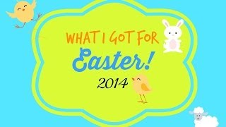 What I got for Easter 2014! Thumbnail