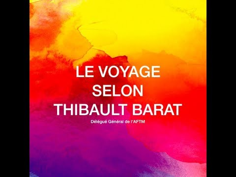 Le voyage selon Thibault Barat