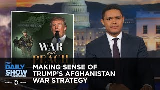 connectYoutube - Making Sense of Trump's Afghanistan War Strategy: The Daily Show