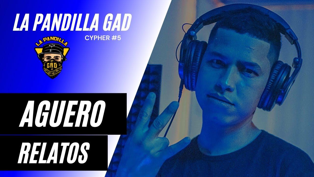 Relatos - Aguero - La Pandilla Gad