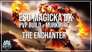 ESO Magicka DK PvP Build - The Enchanter - Murkmire Patch