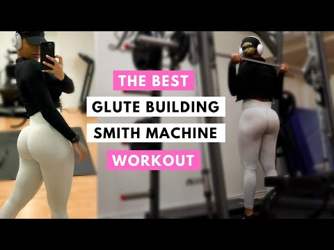 BEST GLUTE BUILDING EXERCISES ON THE SMITH MACHINE