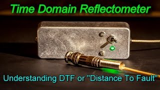 Understanding DTF or Distance To Fault, using a TDR
