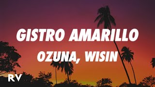 Ozuna, Wisin - Gistro Amarillo (Lyrics/Letra)