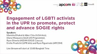 Engagement of LGBTI activists in the UPR to promote, protect and advance SOGIE rights