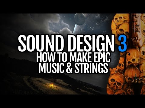 How to make EPIC music and strings - Sound Design Saturday
