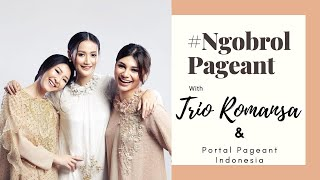 NGOBROL PAGEANT with TRIO ROMANSA & PORTAL PAGEANT INDONESIA (Part 1)