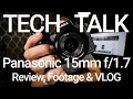 Panasonic Leica 15mm Review