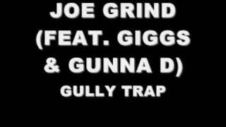 JOE GRIND FT. GIGGS & GUNNA D - GULLY TRAP