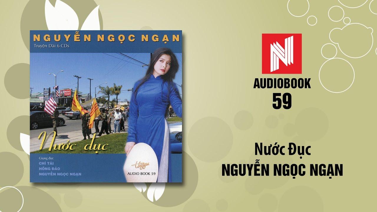 Nguyễn Ngọc Ngạn | Nước Đục - Phần 1 (Audiobook 59)