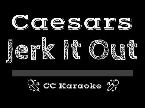 Caesars   Jerk It Out CC Karaoke Instrumental