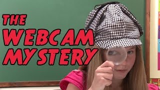The Webcam Mystery Part 1