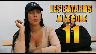 LES BATARDS À L'ÉCOLE 11
