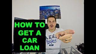 How to get a CAR LOAN? | How to get a car loan with BAD CREDIT? | How to get a car loan NO Credit