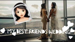 MY BEST FRIEND GOT MARRIED!   WEDDING VLOG