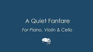 'A Quiet Fanfare' - Piano Trio