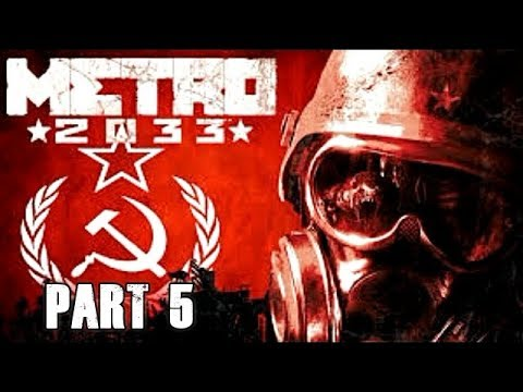 Metro 2033 Redux Walkthrough Part 5 Let's Play Gameplay Playthrough