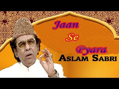 Jaan Se Pyara || Haji Aslam Sabri || Islamic New Qawwali Song