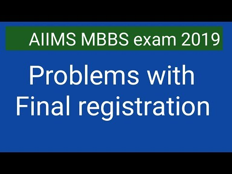AIIMS MBBS exam 2019 problems with final registration