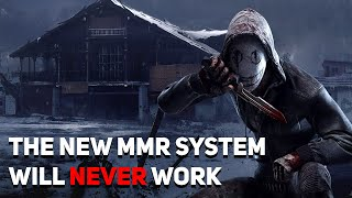 The New MMR System for Dead by Daylight Will NEVER work
