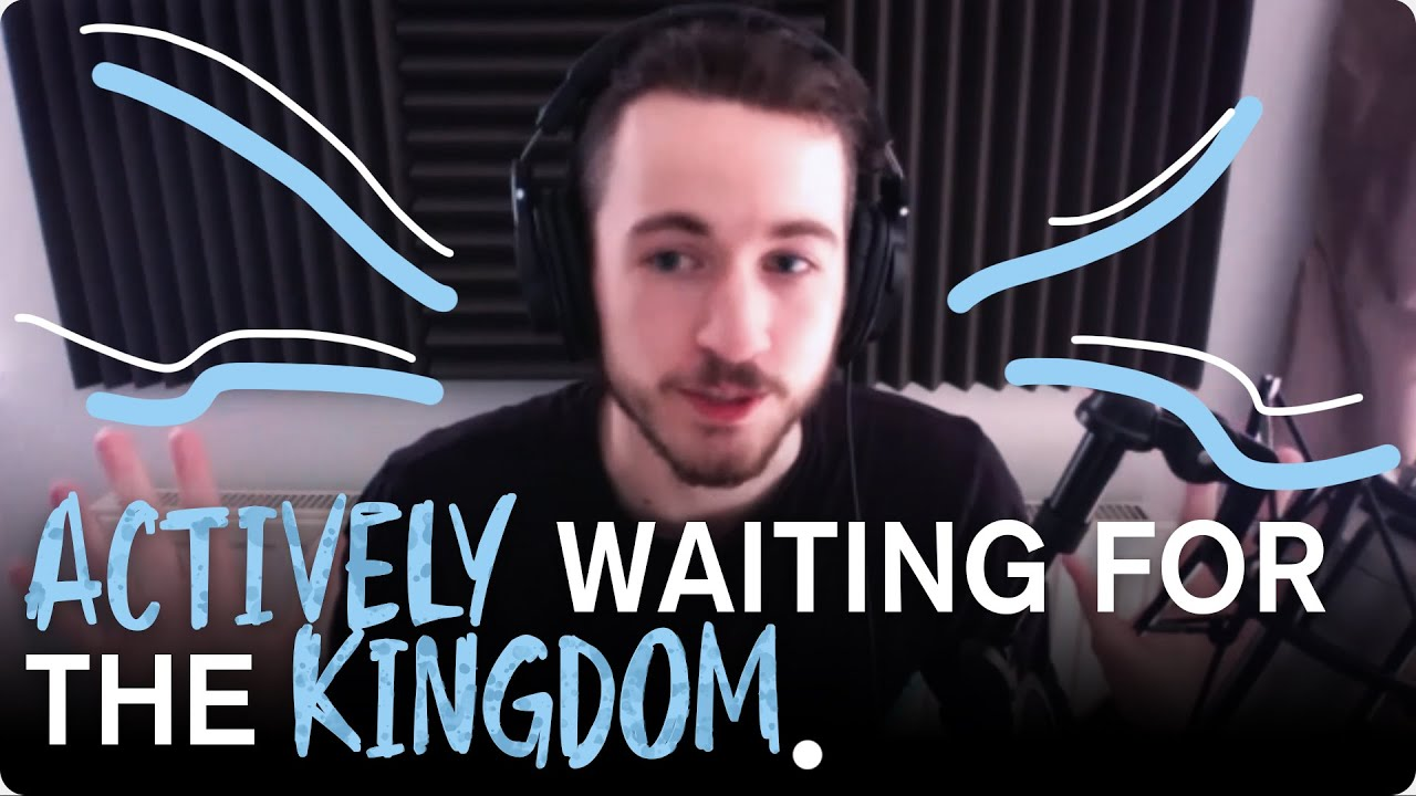 Actively Waiting For The Kingdom
