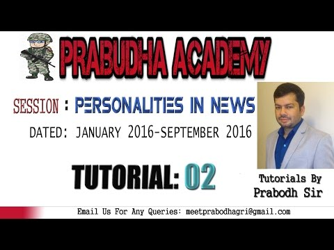 Personalities In News, Current Affairs For CAPF,CDS,NDA,IB And Other Competitive Exams [Tutorial 2]