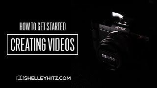 How to Get Started Creating Videos