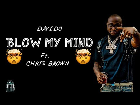 Davido  – Blow My Mind Lyrics Ft. Chris Brown 🎶