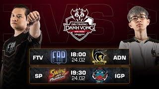 FTV vs ADN | SP vs IGP - Ngày 2 Vòng 1 - Đấu Trường Danh Vọng mùa Xuân 2019