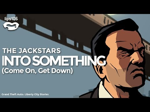 GTA: LCS (Music from Lips 106) ~ The Jackstars - Into Something (Come, On, Get Down)