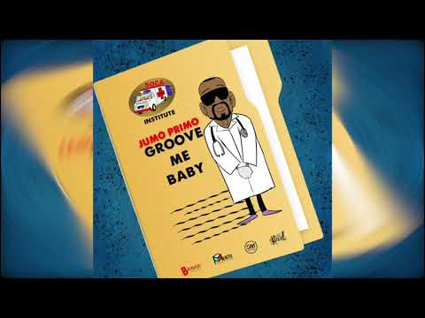 Jumo Primo - Groovy Me Baby [Soca Aid Riddim] 2019 Soca