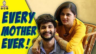 EVERY MOTHER EVER | MOM VS SON  - TheAachaladka