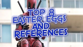 Top 8 deadpool movie easter eggs and references