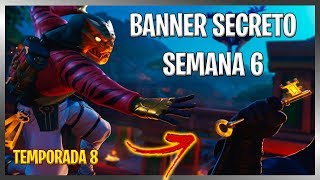 BANNER/SECRET BANNER WEEK 6 SEASON 8! FORTNITE